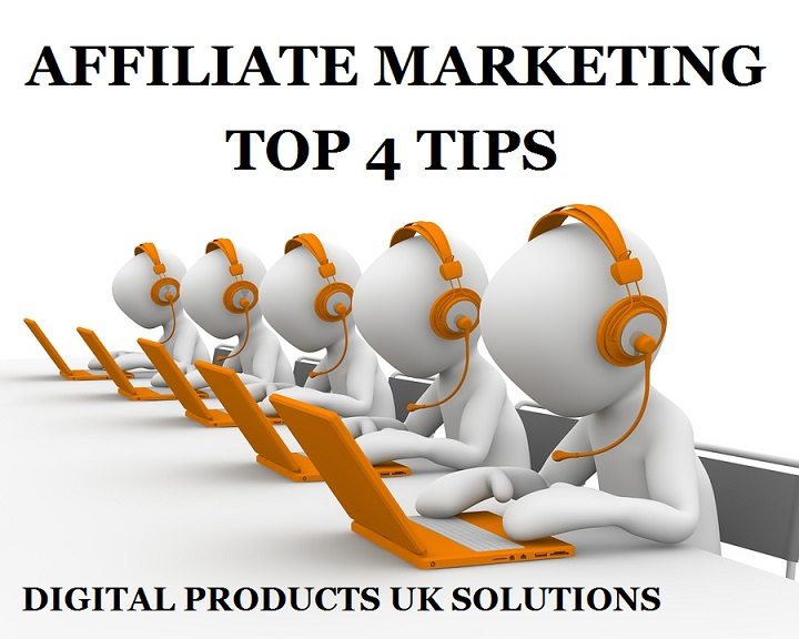 4 top tips affiliate marketing