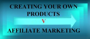Affiliate Marketing V Creating Products