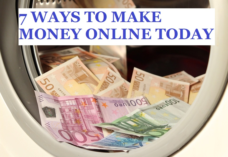 Make Money Online 7 Ideas