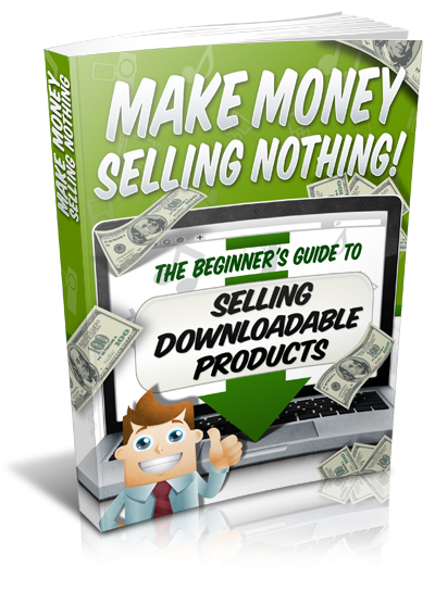 Make Money Online Selling Nothing