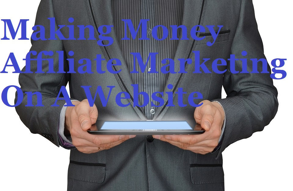 Making Money Affiliate Marketing On A Website