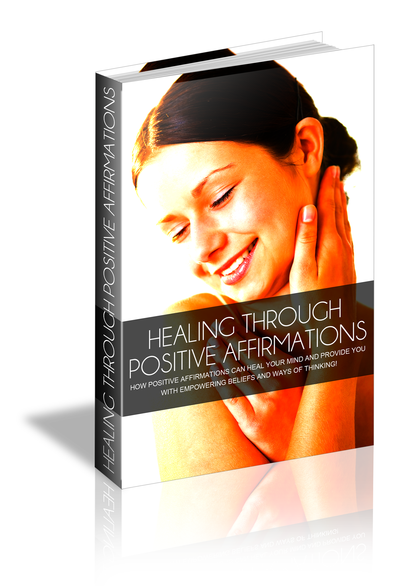 Positive Affirmations Using Them For Healing e-Book