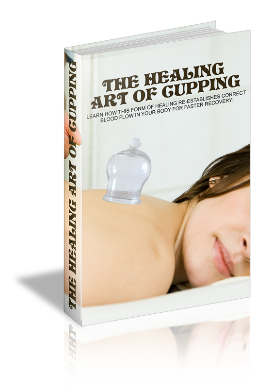 CUPPING Discover The Healing Art of Cupping Complete Guide