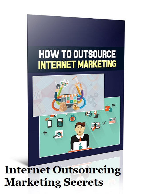 Outsourcing Internet Marketing How To