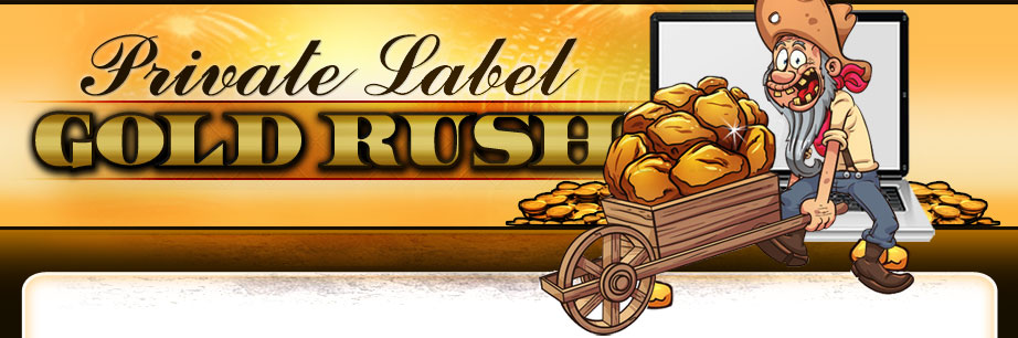 private labels gold rush