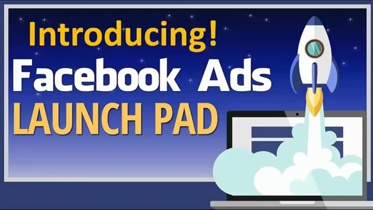 FACEBOOK LAUNCH PAD